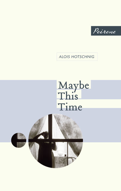 Maybe This Time, Alois Hotschnig