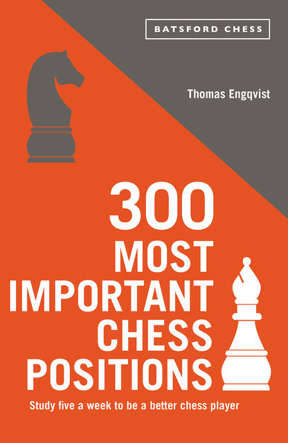 300 Most Important Chess Positions, Thomas Engqvist