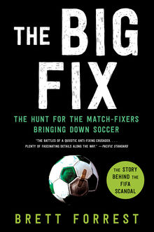 The Big Fix, Brett Forrest