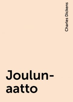 Joulun-aatto, Charles Dickens