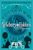 The Executioner's Heart: A Newbury & Hobbes Investigation, George Mann