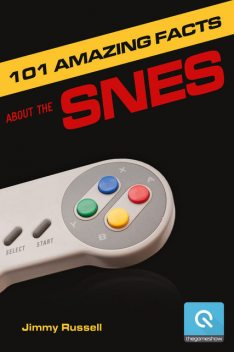101 Amazing Facts about the SNES, Jimmy Russell