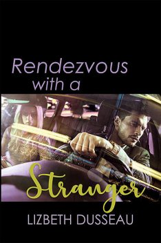 Rendezvous With A Stranger, Lizbeth Dusseau