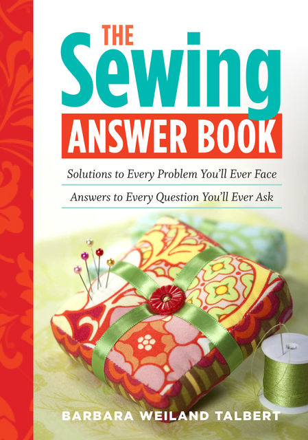 The Sewing Answer Book, Barbara Weiland Talbert