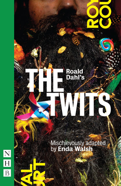 Roald Dahl's The Twits (NHB Modern Plays), Roald Dahl, Enda Walsh