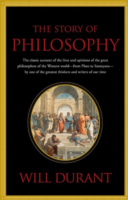 The Story of Philosophy, Will Durant