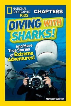 National Geographic Kids Chapters: Diving With Sharks, National Geographic Kids, Margaret Gurevich