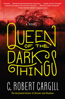 Queen of the Dark Things, C. Robert Cargill