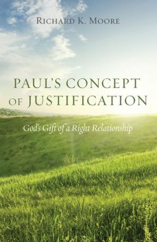 Paul's Concept of Justification, Richard Moore