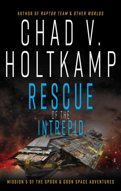 Rescue of the Intrepid, Chad V. Holtkamp