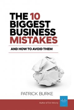 The 10 Biggest Business Mistakes, Patrick Burke