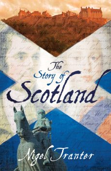 The Story of Scotland, Nigel Tranter