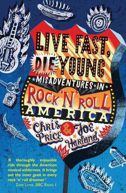 Live Fast Die Young, Chris Price, Joe Harland