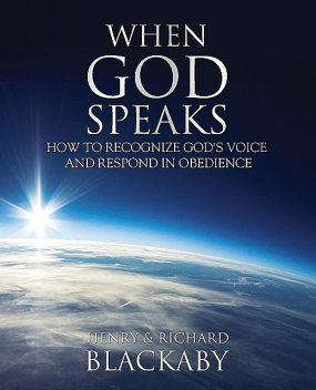 When God Speaks: How to Recognize God's Voice and Respond in Obedience, Henry Blackaby, Richard Blackaby