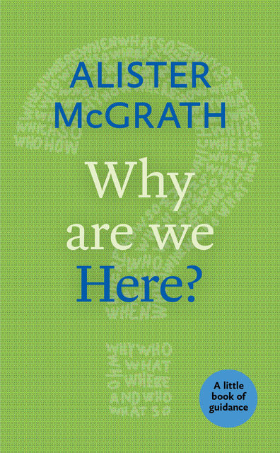 Why Are We Here?, Alister McGrath