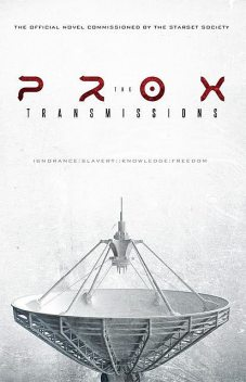 The PROX Transmissions, Society, The Starset