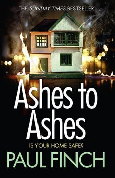Ashes to Ashes, Paul Finch