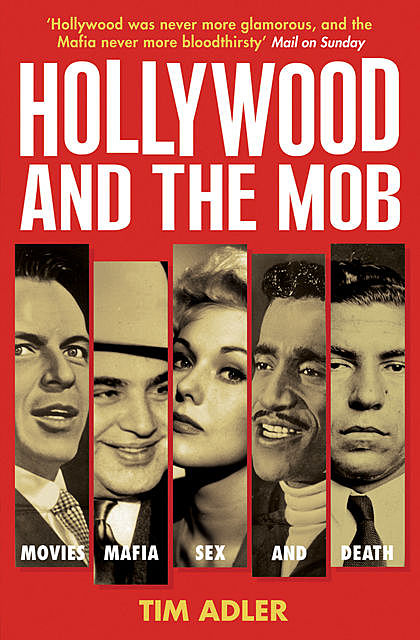 Hollywood and the Mob, Tim Adler