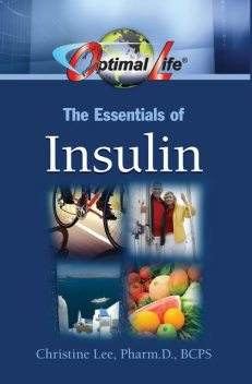 Optimal Life: The Essentials of Insulin, Christine Lee