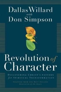 Revolution of Character, Dallas Willard