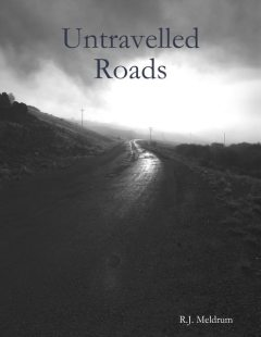 Untravelled Roads, R.J.Meldrum