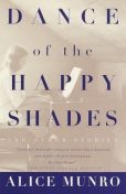 Dance of the Happy Shades: And Other Stories, Alice Munro