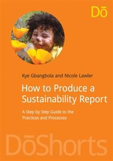 How to Produce a Sustainability Report, Kye Gbangbola
