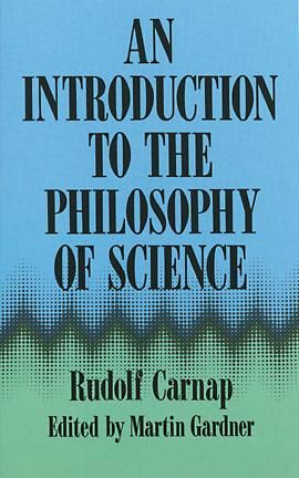 An Introduction to the Philosophy of Science, Rudolf Carnap