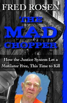 The Mad Chopper, Fred Rosen