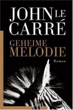Geheime Melodie, Carre, John Le
