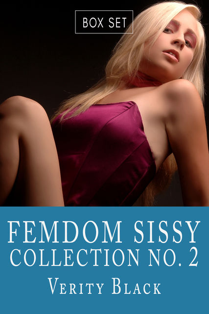 Femdom Sissy Collection Number 2, Verity Black