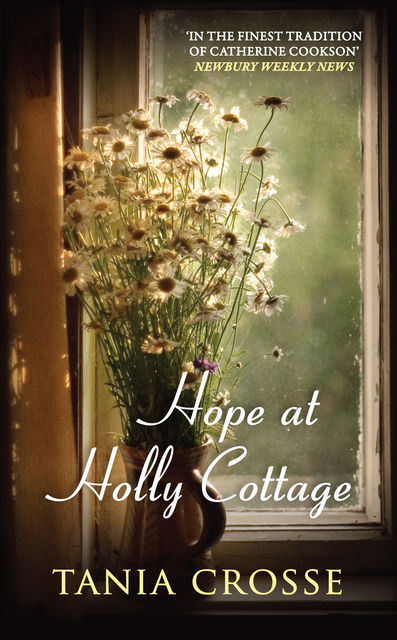 Hope at Holly Cottage, Tania Crosse