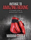 Average to Amazing Boxing, Mariana Correa