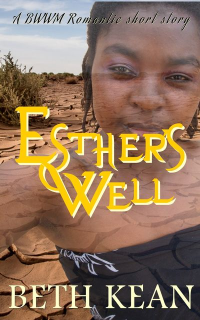 Esther's Well, Beth Kean