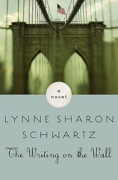 The Writing on the Wall, Lynne Sharon Schwartz