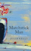 Matchstick Man, Julia Kelly