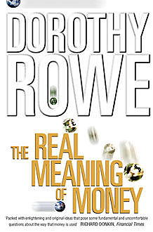 The Real Meaning of Money (Text Only), Dorothy Rowe