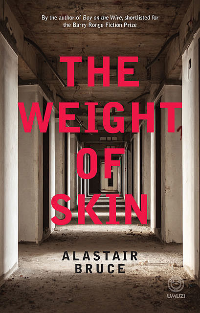The Weight of Skin, Alastair Bruce
