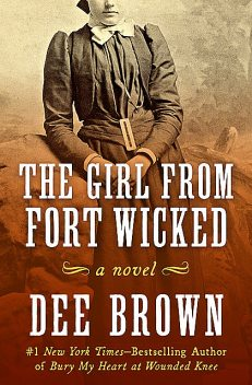 The Girl from Fort Wicked, Dee Brown