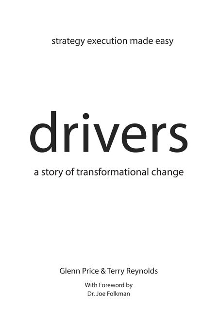 Drivers: A Story of Transformational Change, Glenn Price, Terry Reynolds