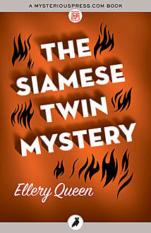 The Siamese Twin Mystery, Ellery Queen