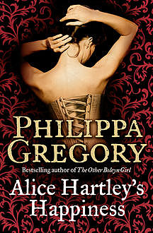 Alice Hartley's Happiness, Philippa Gregory