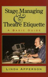 Stage Managing and Theatre Etiquette, Linda Apperson