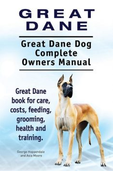 Belgian Malinois. Belgian Malinois Dog Complete Owners Manual. Belgian Malinois care, costs, feeding, grooming, health and training all included, Asia Moore, George Hoppendale