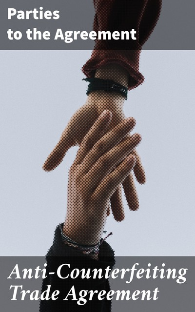 Anti-Counterfeiting Trade Agreement, Parties to the Agreement