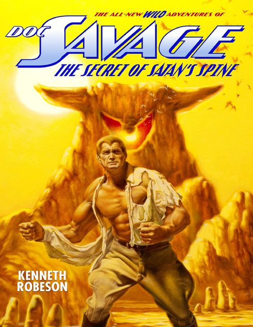 Doc Savage: The Secret of Satan's Spine, Kenneth Robeson, Lester Dent, Will Murray