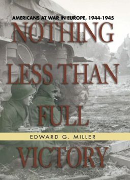 Nothing Less Than Full Victory, Edward Miller