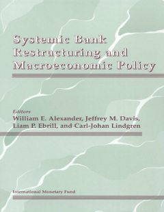 Systemic Bank Restructuring and Macroeconomic Policy, Liam Ebrill, Jeffrey Davis, Carl-Johan Lindgren, William Alexander