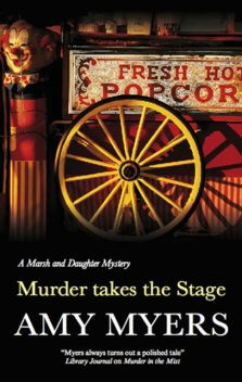 Murder Takes the Stage, Amy Myers