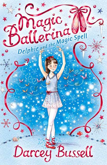Delphie and the Magic Spell (Magic Ballerina, Book 2), Darcey Bussell